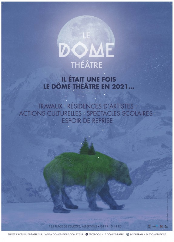 Il était une fois le Dôme Théâtre en 2021