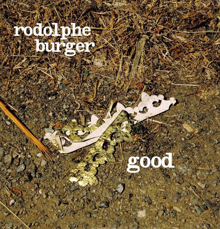 Rodolphe Burger - Album Good